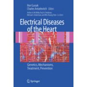 Electrical Diseases of the Heart, Volume 1, Genetics, Mechanisms, Treatment, Prevention