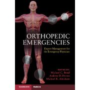 Orthopedic Emergencies Expert Management for the Emergency Physician