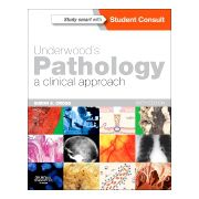 Underwood's Pathology: a Clinical Approach, WITH STUDENT CONSULT ACCESS