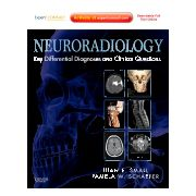 Neuroradiology: Key Differential Diagnoses and Clinical Questions EXPERT CONSULT - ONLINE AND PRINT