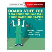 Board Stiff TEE, TRANSESOPHAGEAL ECHOCARDIOGRAPHY: EXPERTCONSULT ONLINE AND PRINT