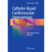 Catheter-Based Cardiovascular Interventions, A Knowledge-Based Approach