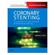 Coronary Stenting: A Companion to Topol's Textbook of Interventional Cardiology EXPERT CONSULT - ONLINE AND PRINT