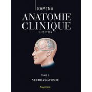 Anatomie clinique. Tome 5: Neuroanatomie