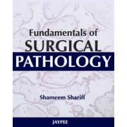 Fundamentals of Surgical Pathology