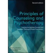 Principles of Counseling and Psychotherapy Learning the Essential Domains and Nonlinear Thinking of Master Practitioners