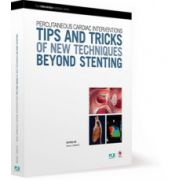 Percutaneous Cardiac Interventions Tips and tricks of new techniques beyond stenting