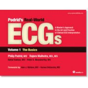 PODRID'S REAL-WORLD ECGS: A MASTER'S APPROACH TO THE ART AND PRACTICE OF CLINICAL ECG INTERPRETATION. VOLUME 1, THE BASICS