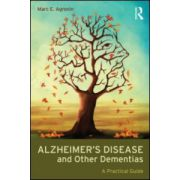 Alzheimer's Disease and Other Dementias A Practical Guide