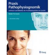 Praxis der Pathophysiognomik, Lehrbuch und Bildatlas der Krankheitszeichen im Gesicht