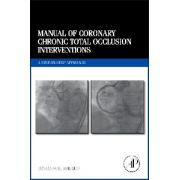 Manual of Coronary Chronic Total Occlusion Interventions, A Step-by-Step Approach
