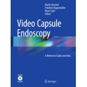 Video Capsule Endoscopy  A Reference Guide and Atlas