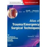 Atlas of Trauma/Emergency Surgical Techniques A Volume in the Surgical Techniques Atlas Series - Expert Consult: Online and Print