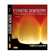 Esthetic Dentistry A Clinical Approach to Techniques and Materials