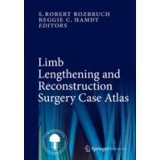 Limb Lengthening and Reconstruction Surgery Case Atlas