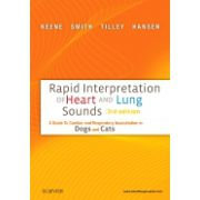 Rapid Interpretation of Heart and Lung Sounds, A GUIDE TO CARDIAC AND RESPIRATORY AUSCULTATION IN DOGS AND CATS