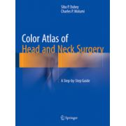 Color Atlas of Head and Neck Surgery A Step-by-Step Guide