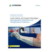 Casts, Splints, and Support Bandages, Nonoperative Treatment and Perioperative Protection