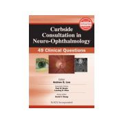 Curbside Consultation in Neuro-Ophthalmology 49 Clinical Questions