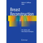 Breast Reconstruction Art, Science, and New Clinical Techniques