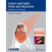 Lasers and Light, Peels and Abrasions Applications and Treatments