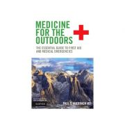 Medicine for the Outdoors, The Essential Guide to First Aid and Medical Emergencies