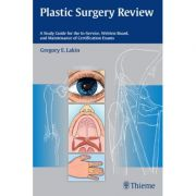 Plastic Surgery Review A Study Guide for the In-Service, Written Board, and Maintenance of Certification Exams