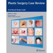 Plastic Surgery Case Review Oral Board Study Guide