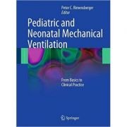 Pediatric and Neonatal Mechanical Ventilation From Basics to Clinical Practice