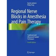 Regional Nerve Blocks in Anesthesia and Pain Therapy Traditional and Ultrasound-Guided Techniques