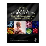 In Situ Tissue Regeneration, Host Cell Recruitment and Biomaterial Design