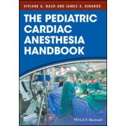 The Pediatric Cardiac Anesthesia Handbook