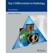 Top 3 Differentials in Radiology A Case Review