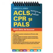 ACLS (Resuscitare Cardiaca Avansata), CPR (Resuscitare Cardio-Pulmonara), PALS (Resuscitare Pediatrica Avansata): Ghid Clinic