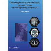 Radiologie musculo-scheletică, diagnostic complex prin radiologie clasică, ecografie și CT