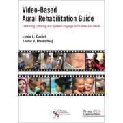 Video-Based Aural Rehabilitation Guide: Enhancing Listening and Spoken Language in Children and Adults