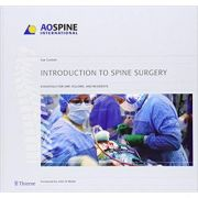 Introduction to Spine Surgery: Essentials for ORP, fellows, and residents (AO Spine International Series)