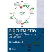 Biochemistry: An Organic Chemistry Approach