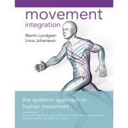 Movement Integration The Systemic Approach to Human Movement