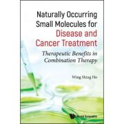 Naturally Occurring Small Molecules for Disease and Cancer Treatment