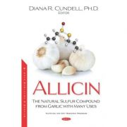 Allicin: The Natural Sulfur Compound from Garlic with Many Uses