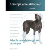 Chirurgia animalelor mici, tehnici chirurgicale pas cu pas, plus online