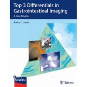 Top 3 Differentials in Gastrointestinal Imaging A Case Review