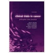 Clinical Trials in Cancer: Principles and Practice