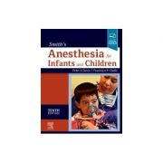 Smith's Anesthesia for Infants and Children
