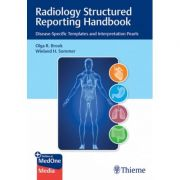 Radiology Structured Reporting Handbook Disease-Specific Templates and Interpretation Pearls