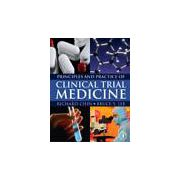 Principles and Practice of Clinical Trial Medicine