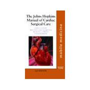 The Johns Hopkins Manual of Cardiac Surgical Care
