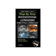 STEP BY STEP INTERVENTIONAL ULTRASOUND IN OBSTETRICS & GYNAECOLOGY with Photo CD-ROM