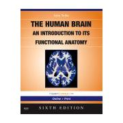 The Human Brain, An Introduction to its Functional Anatomy With STUDENT CONSULT Online Access